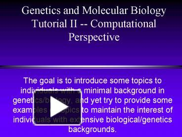 Genome 371 tutorial 1 today dna rna protein information flow in.