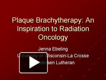 ppt � plaque brachytherapy an inspiration to radiation