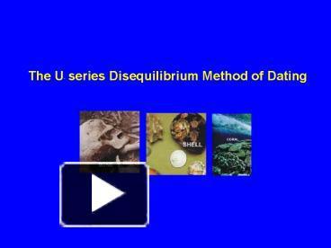 Uranium disequilibrium dating