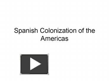 Ppt spanish colonization of the americas powerpoint presentation ppt spanish colonization of the americas powerpoint presentation free to download id 10d796 ywm1y toneelgroepblik Image collections