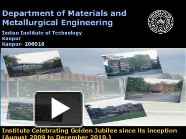 Ppt department of materials and metallurgical engineering ppt department of materials and metallurgical engineering powerpoint presentation free to view id 11021d zdc1z toneelgroepblik Gallery