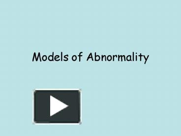 biological and psychodynamic models abnormality