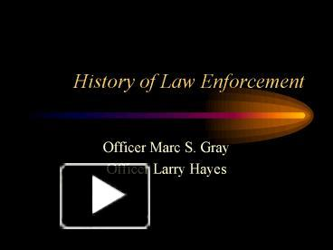 Ppt history of law enforcement powerpoint presentation free to ppt history of law enforcement powerpoint presentation free to view id 11b1a7 otuxz toneelgroepblik Images