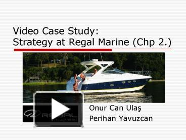 regal marine om case study Strategy at regal marine there is a short video (7 minutes) available from prentice hall and filmed specifically for this text that supplements this case.