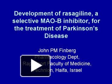 ppt development of rasagiline a selective maob inhibitor for the treatment of parkinsons. Black Bedroom Furniture Sets. Home Design Ideas