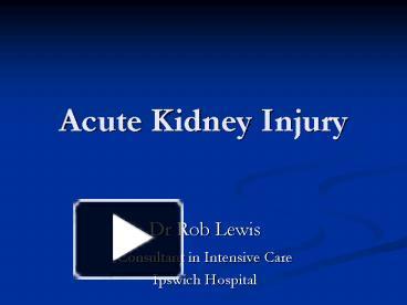 Ppt acute kidney injury powerpoint presentation free to view ppt acute kidney injury powerpoint presentation free to view id 1249f3 mgqxn toneelgroepblik Gallery