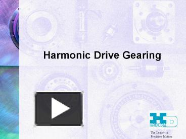 ppt harmonic drive gearing powerpoint presentation free to