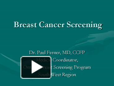 Ppt Breast Cancer Screening Powerpoint Presentation Free To View Id 12d281 Mtdko