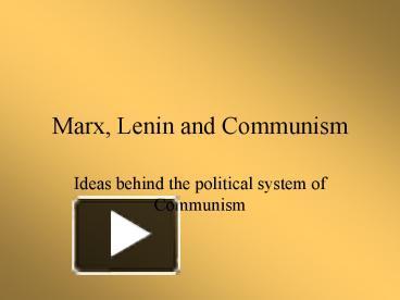 Ppt marx lenin and communism powerpoint presentation free to ppt marx lenin and communism powerpoint presentation free to download id 12d60f owiyo toneelgroepblik Gallery