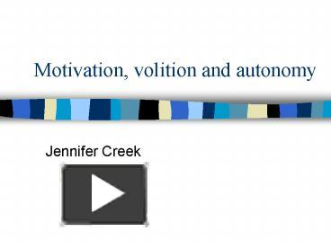 Ppt Motivation Volition And Autonomy Powerpoint Presentation