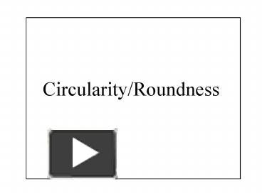 PPT – CircularityRoundness PowerPoint presentation | free to