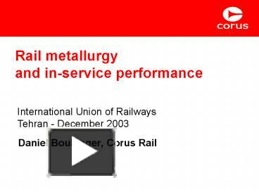 PPT – Rail metallurgy and inservice performance PowerPoint