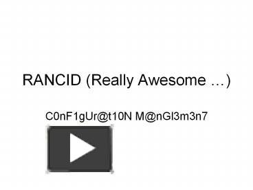 PPT – RANCID Really Awesome PowerPoint presentation | free