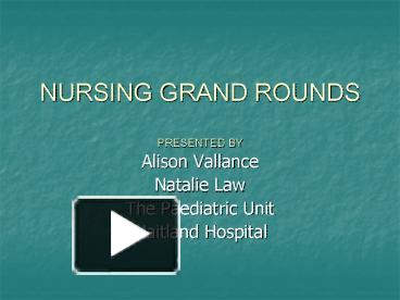 Ppt Nursing Grand Rounds Presented By Point Presentation Free To View Id 13191d Odqzo