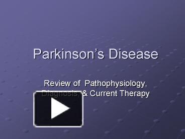 Ppt parkinsons disease powerpoint presentation free to view id ppt parkinsons disease powerpoint presentation free to view id 131a64 zjfhn toneelgroepblik Gallery