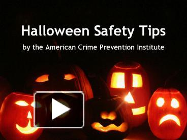 ppt halloween safety tips by the american crime prevention