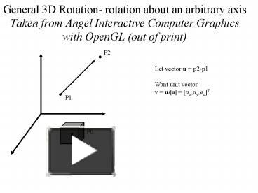 PPT – General 3D Rotation- rotation about an arbitrary axis