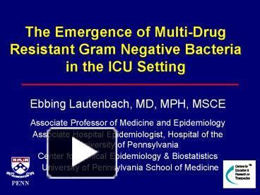 PPT – The Emergence of MultiDrug Resistant Gram Negative Bacteria in