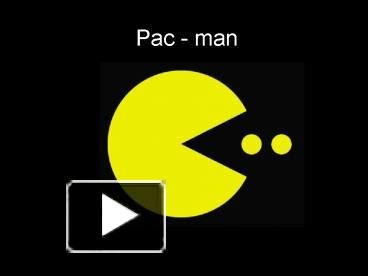 Ppt pac man powerpoint presentation free to view id 1358be zji4o toneelgroepblik Image collections