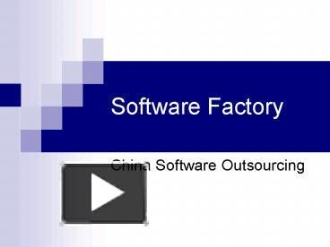 PPT – Software Factory PowerPoint presentation | free to