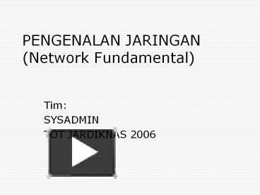 Ppt pengenalan jaringan network fundamental powerpoint ppt pengenalan jaringan network fundamental powerpoint presentation free to view id 13efd0 n2rkz ccuart Gallery