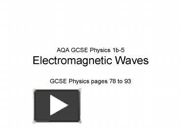 PPT – AQA GCSE Physics 1b5 Electromagnetic Waves PowerPoint