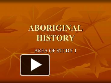 Ppt aboriginal history powerpoint presentation free to view id ppt aboriginal history powerpoint presentation free to view id 142c42 mtmzo toneelgroepblik Images