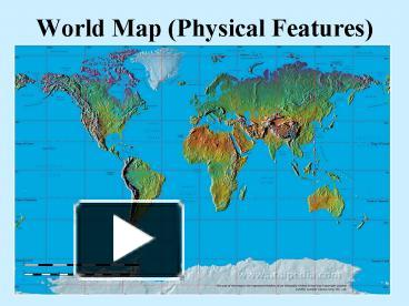 Ppt world map physical features powerpoint presentation free to ppt world map physical features powerpoint presentation free to download id 143a28 odbhn gumiabroncs Image collections