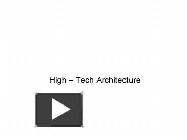 Ppt High Tech Architecture Powerpoint Presentation Free To View Id 145d24 Zgq1n