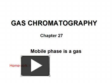 Ppt gas chromatography powerpoint presentation free to view id ppt gas chromatography powerpoint presentation free to view id 147d0 zdyxm ccuart Image collections