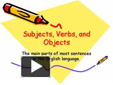 Ppt subjects verbs and objects powerpoint presentation free to ppt subjects verbs and objects powerpoint presentation free to view id 1483cd mgq4z ibookread Download