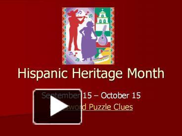 ppt hispanic heritage month powerpoint presentation free to view id 14989c ztq4n