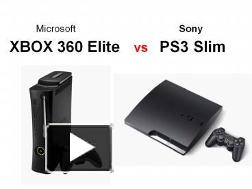 Ppt xbox 360 elite vs ps3 slim powerpoint presentation free to ppt xbox 360 elite vs ps3 slim powerpoint presentation free to download id 14c353 n2q1y toneelgroepblik Image collections
