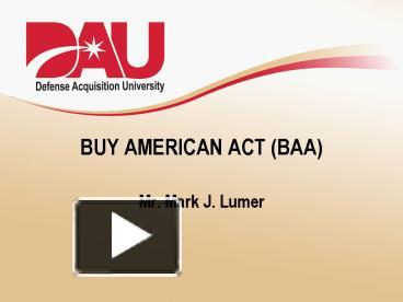 buy american act How does a company comply with new buy american rules spurred by the recent recession and the 2009 american recovery and reinvestment act, additional buy.