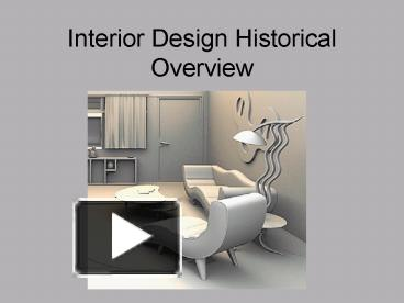Ppt Interior Design Historical Overview Powerpoint Presentation Free To View Id 1504d9 Ntm5n