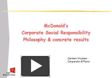 mcdonalds corporate social responsibility At mcdonald's, continuously improving our social and environmental performance is a key component of mcdonald's vice president of corporate social responsibility.