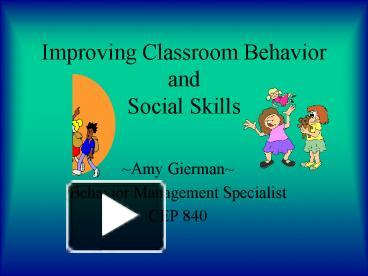 improving classroom behavior and social skills essay