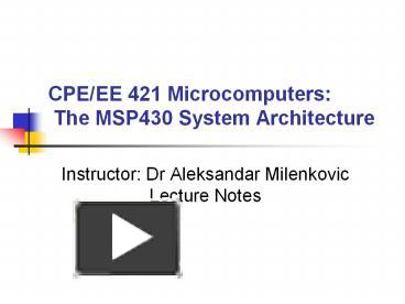 PPT – CPEEE 421 Microcomputers: The MSP430 System