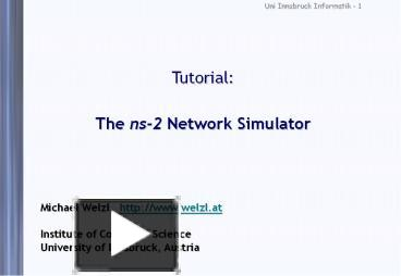 PPT – Tutorial: The ns2 Network Simulator PowerPoint