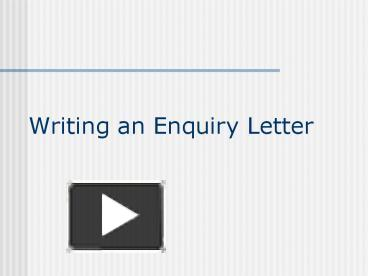 PPT – Writing an Enquiry Letter PowerPoint presentation