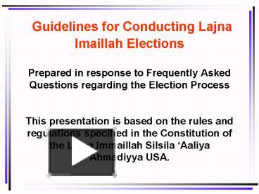 PPT – Guidelines for Conducting Lajna Imaillah Elections