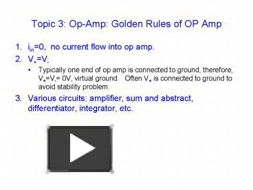 PPT – Topic 3: OpAmp: Golden Rules of OP Amp PowerPoint