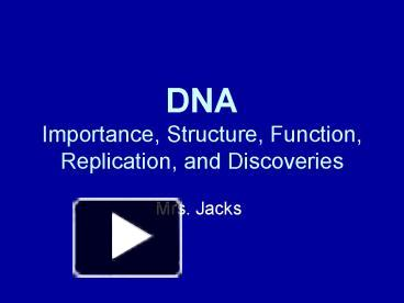 Ppt dna importance structure function replication and ppt dna importance structure function replication and discoveries powerpoint presentation free to view id 161bd5 yzy4m malvernweather