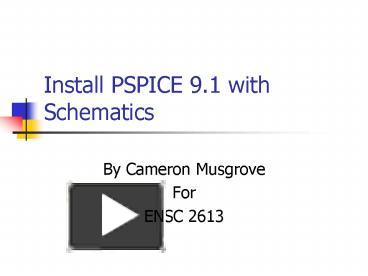 PPT – Install PSPICE 9 1 with Schematics PowerPoint