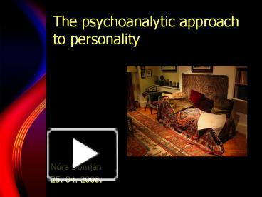 psychoanalysis a new approach to personality Many psychologists who studied with freud broke away to develop own theories of personality and establish own schools of the psychoanalytic approach:.