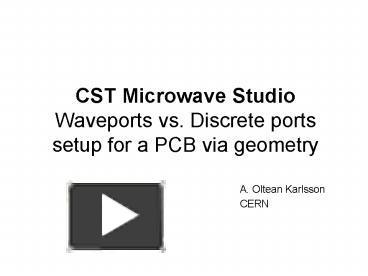 PPT – CST Microwave Studio Waveports vs' Discrete ports setup for a