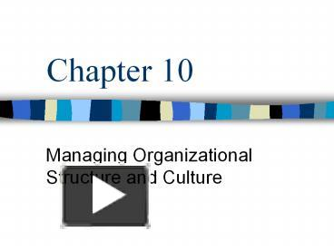 PPT – Managing Organizational Structure and Culture PowerPoint