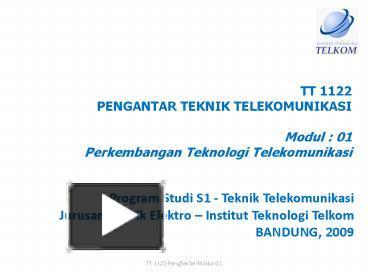 Ppt tt 1122 pengantar teknik telekomunikasi modul 01 ppt tt 1122 pengantar teknik telekomunikasi modul 01 perkembangan teknologi telekomunikasi powerpoint presentation free to view id 16fdcb zdc1z ccuart Gallery