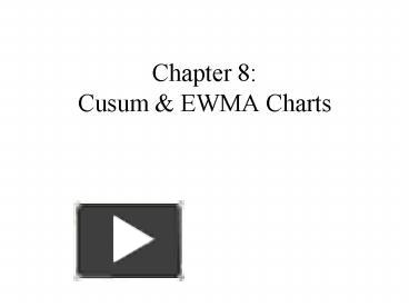 PPT – Chapter 8: Cusum PowerPoint presentation | free to
