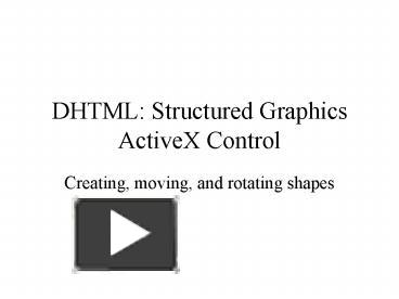 PPT – DHTML: Structured Graphics ActiveX Control PowerPoint